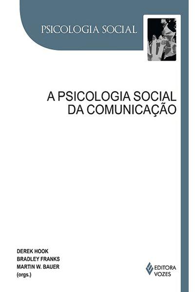 A Psicologia Social da Comunicação