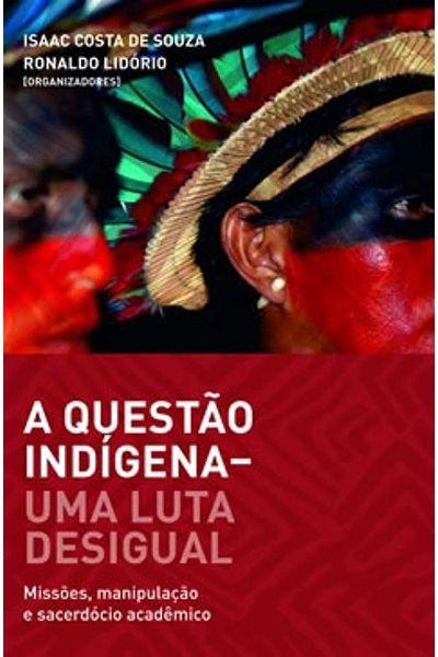 A Questão Indígena - Uma Luta desigual