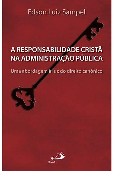 A Responsabilidade Cristã na Administração Pública