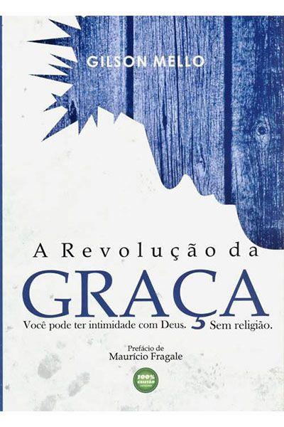 A Revolução da Graça