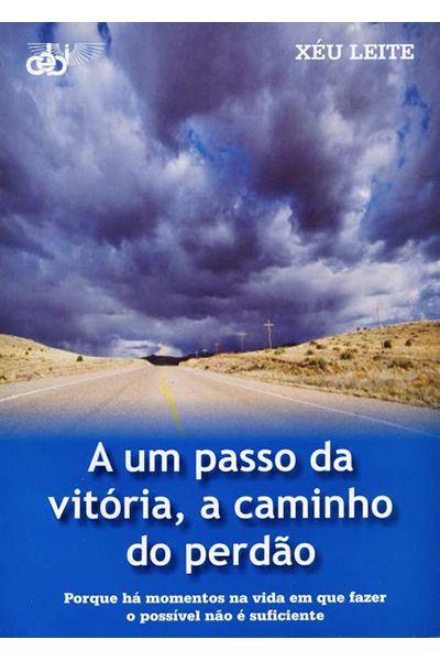 A um Passo da Vitória, a Caminho do Perdão