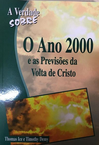 A Verdade Sobre o Ano 2000 e as Previsões da Volta de Cristo