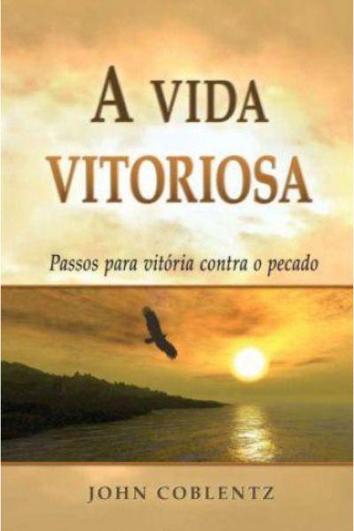 A Vida Vitoriosa