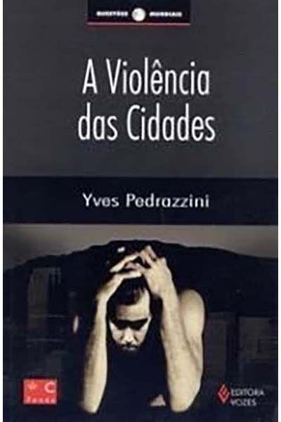 A Violência das Cidades