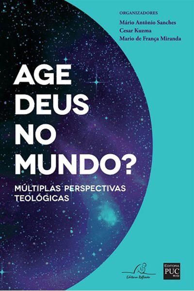 Age Deus no Mundo?