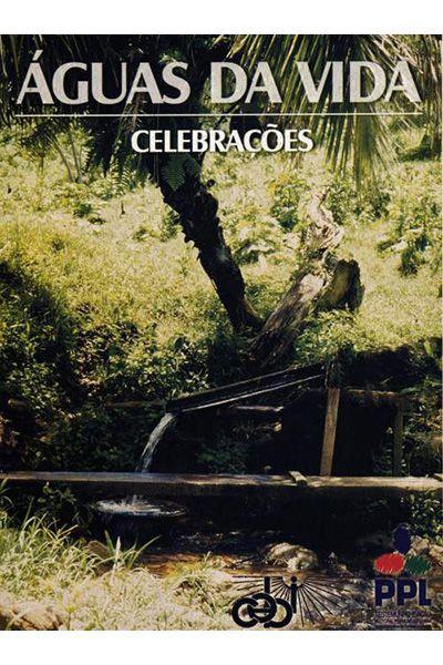 Águas da Vida: Celebrações