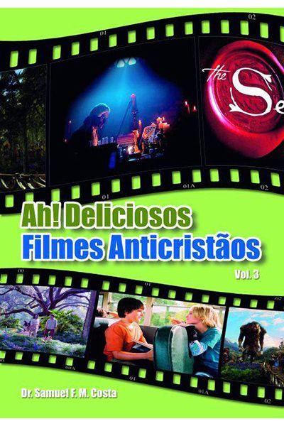 Ah! Deliciosos Filmes Anticristãos - Volume 3