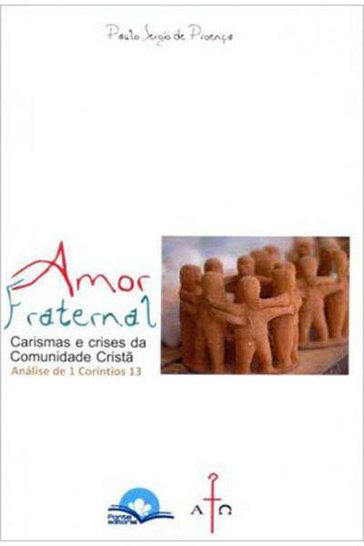 Amor Fraternal: Carismas e Crises da Comunidade Cristã - Análise de 1 Coríntios 13