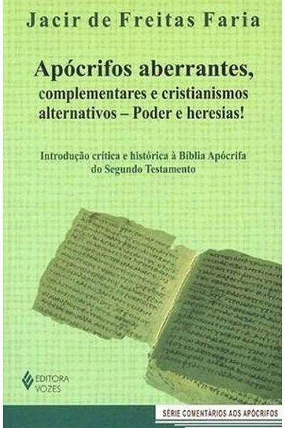 Apócrifos Aberrantes, Complementares e Cristianismos Alternativos - Poder e Heresias!