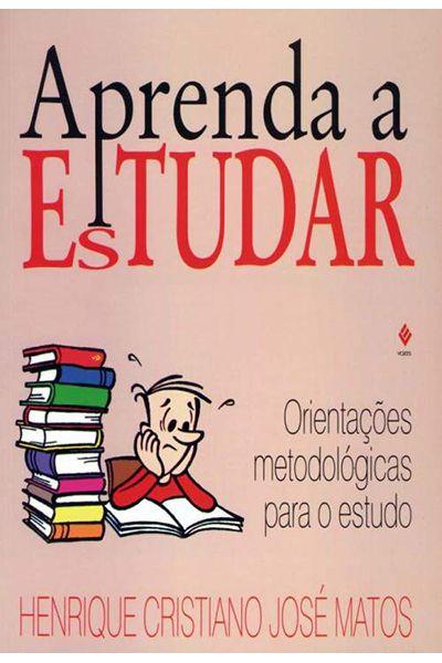 Aprenda a Estudar: Orientações Metodológicas para o Estudo - 17ª Edição