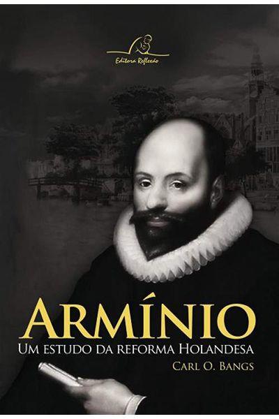 Armínio: Um Estudo da Reforma Holandesa