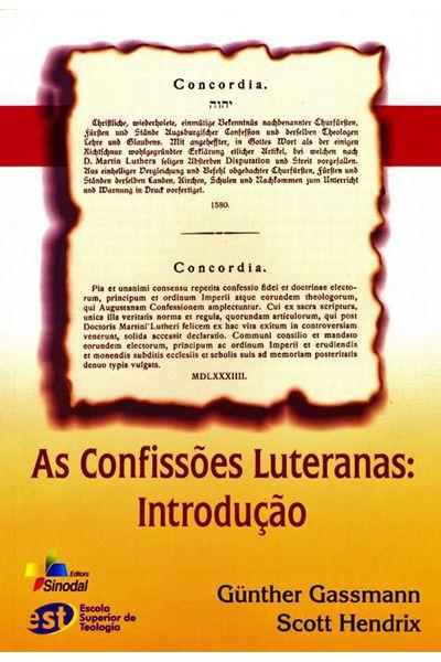As Confissões Luteranas: Introdução