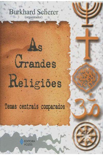 As Grandes Religiões: Temas Centrais Comparados - 2 ª Edição