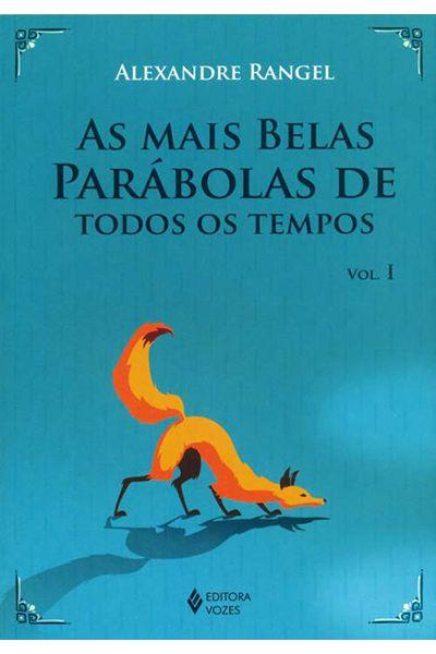 As Mais Belas Parábolas de Todos os Tempos - Vol. I
