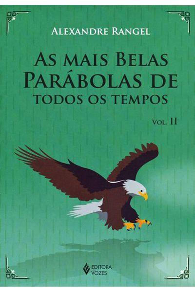 As Mais Belas Parábolas de Todos os Tempos - Vol. II