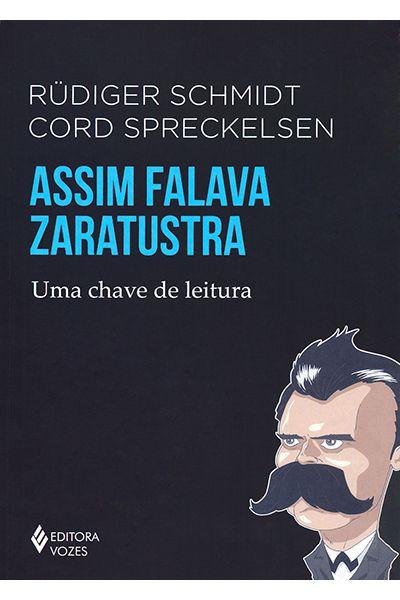 Assim Falava Zaratustra - Uma Chave de Leitura