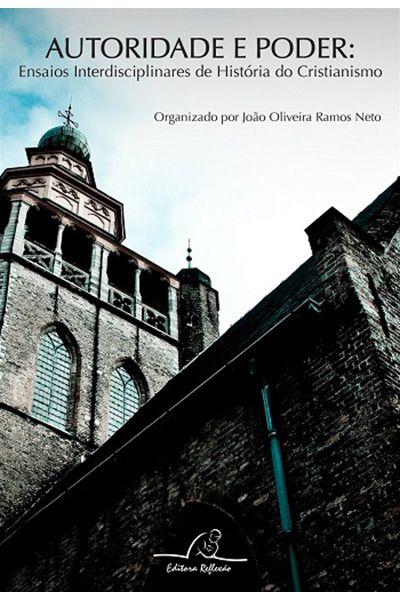 Autoridade e Poder: Ensaios Interdisciplinares de História do Cristianismo