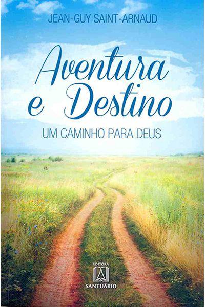 Aventura e Destino: Um Caminho para Deus