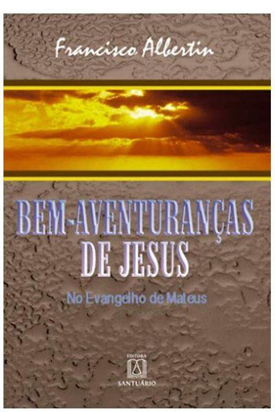Bem-Aventuranças de Jesus: No Evangelho de Mateus - 5ª Edição
