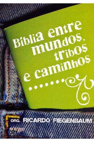Bíblia entre Mundos, Tribos e Caminhos
