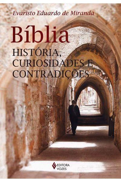 Bíblia - História, Curiosidades e Contradições