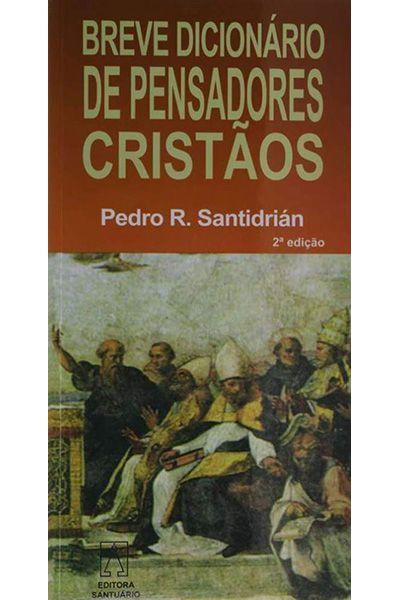 Breve Dicionário de Pensadores Cristãos - 2ª Edição