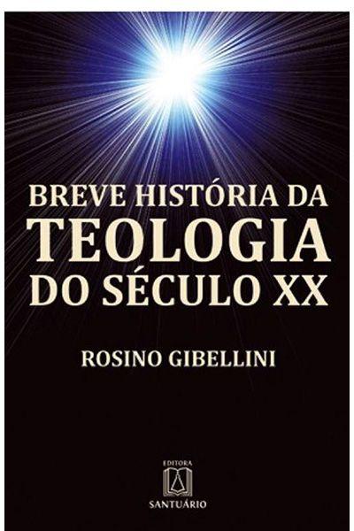 Breve História da Teologia do Século XX