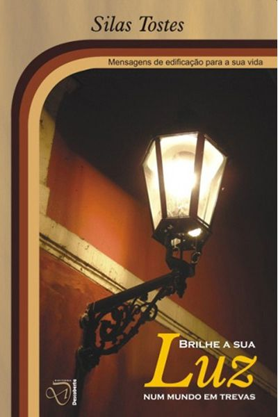 Brilhe a Sua Luz Num Mundo em Trevas