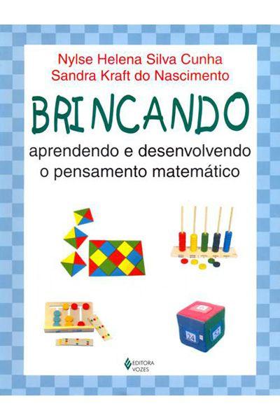 Brincando, Aprendendo e Desenvolvendo o Pensamento Matemático