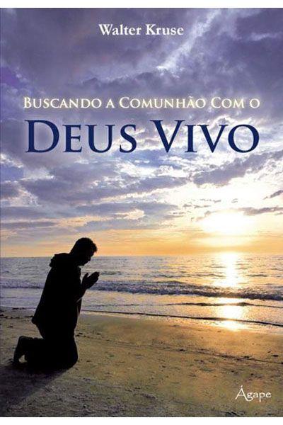Buscando a Comunhão com o Deus Vivo