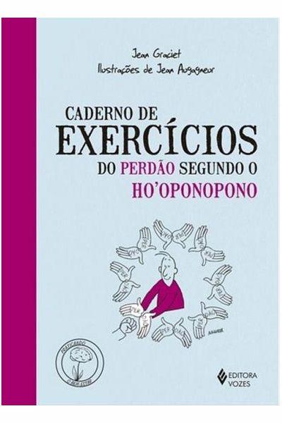 Caderno de Exercícios do Perdão Segundo o Ho' Oponopono