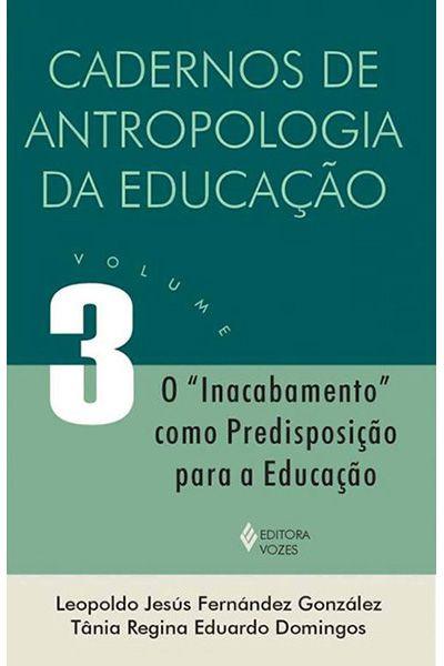 Cadernos de Antropologia da Educação - Volume 3