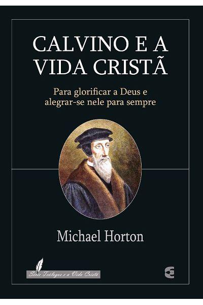 Calvino e a Vida Cristã