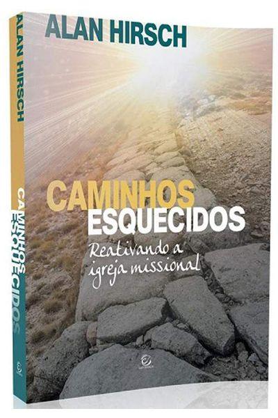 Caminhos Esquecidos - Reativando a Igreja Missional