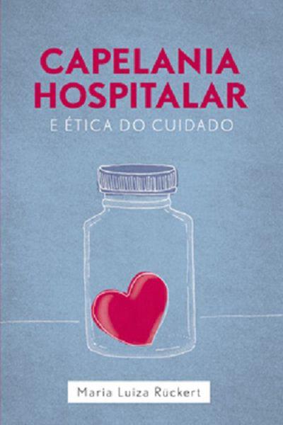 Capelania Hospitalar e Ética do Cuidado