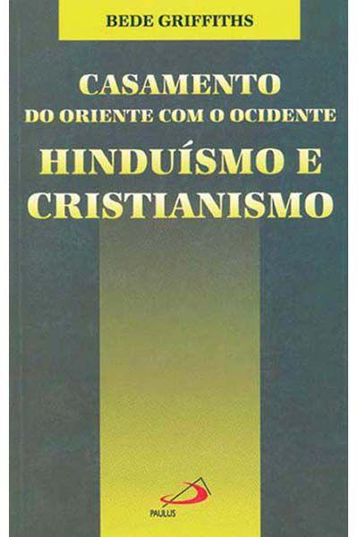 Casamento do Oriente com o Ocidente - Hinduísmo e Cristianismo