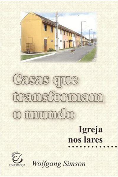 Casas que Transformam o Mundo