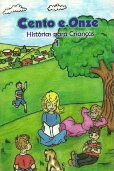 Cento e Onze Histórias para Crianças - Vol. 1