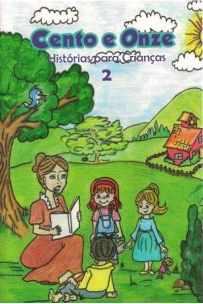 Cento e Onze Histórias para Crianças - Vol. 2