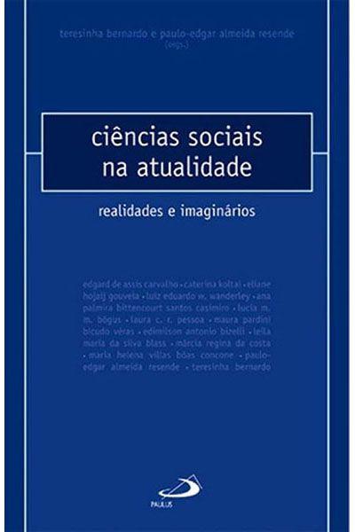 Ciências Sociais na Atualidade - Realidades e Imaginários