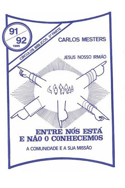 Círculos Bíblicos 2ª Parte - Entre Nós Está e Não o Conhecemos: Jesus, Nosso Irmão