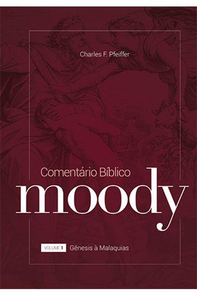 Comentário Bíblico Moody - Nova Edição - Vol. 1 - AT
