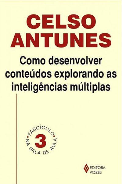 Como Desenvolver Conteúdos Explorando as Inteligências Múltiplas - Volume 3