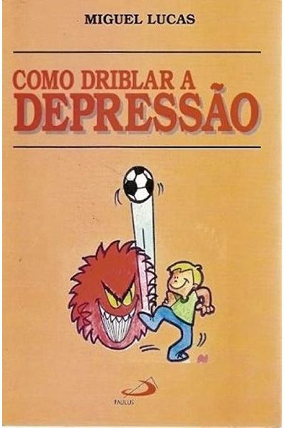 Como Driblar a Depressão