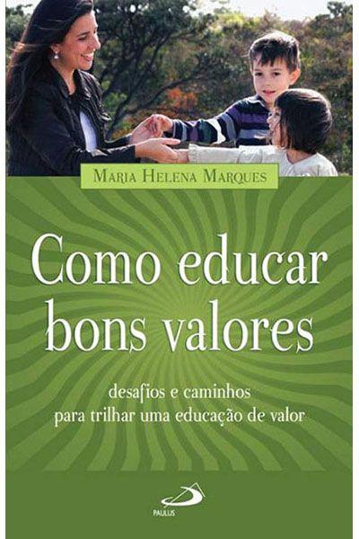 Como Educar Bons Valores