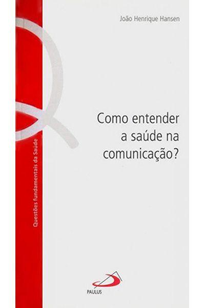Como Entender a Saúde na Comunicação?