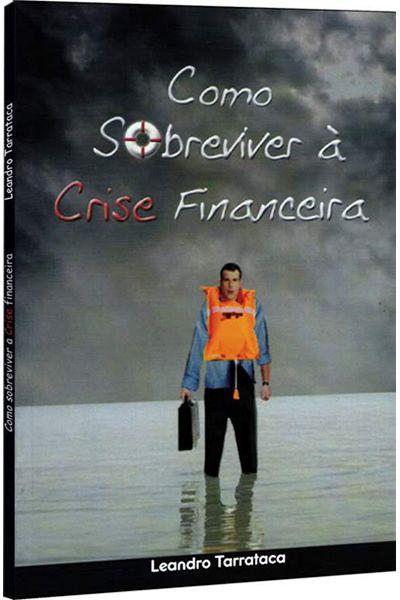Como Sobreviver à Crise Financeira