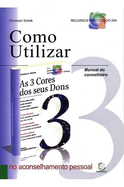 Como Utilizar As 3 Cores dos Seus Dons no Aconselhamento Pessoal - Manual do conselheiro