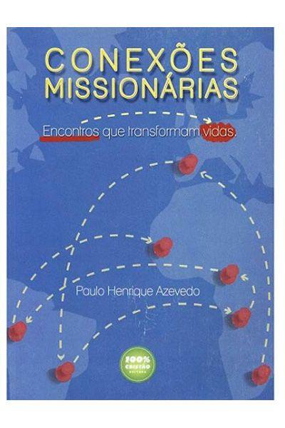 Conexões Missionárias - Encontros Que Transformam Vidas