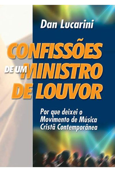 Confissões de um Ministro de Louvor